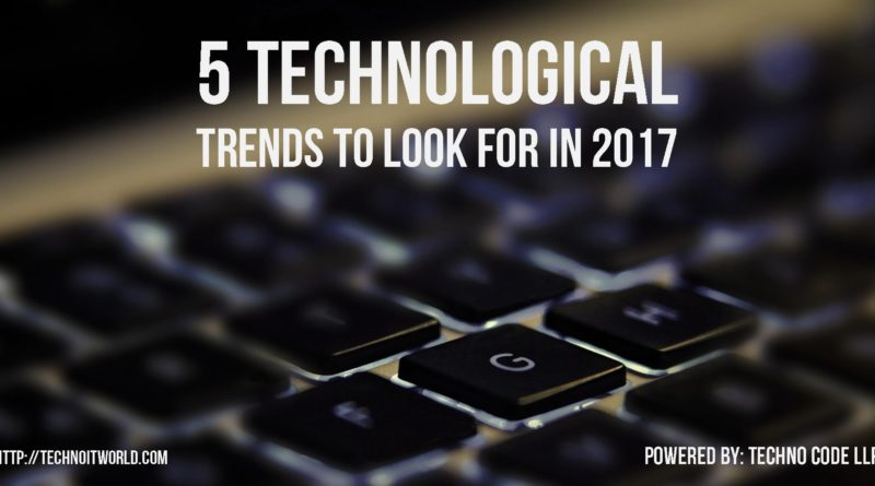 5 Technological Trends 2017