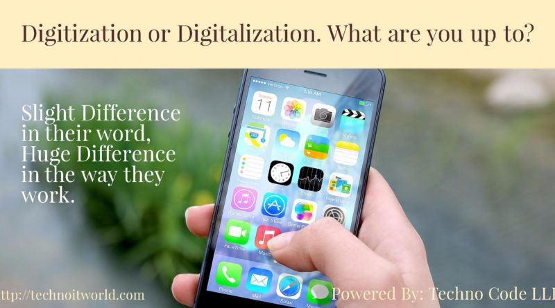 Digitization and Digitalization