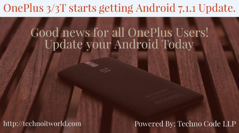 OnePlus 3 and 3T starts getting Android 7.1.1 update
