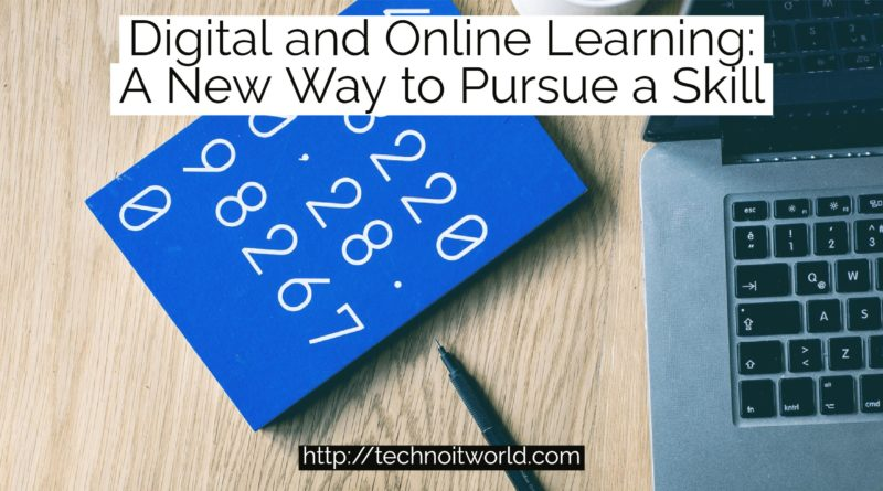 Digital and Online Learning: A New Way to Pursue a Skill