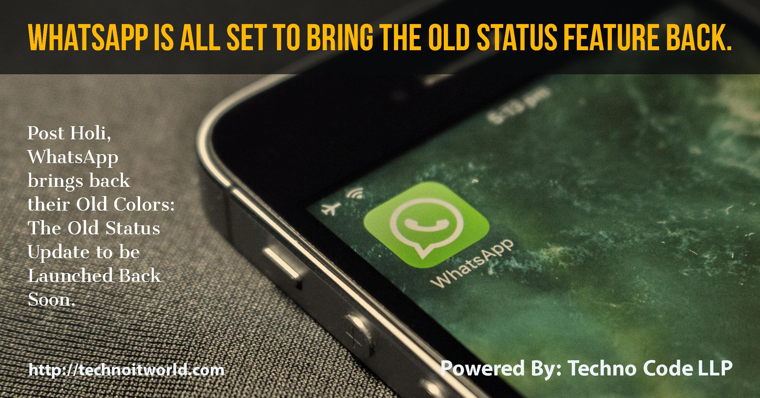 Whatsapp Old Status Update To Be Back Soon Technoitworld