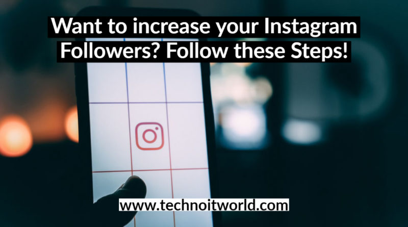 Want More Instagram Followers? Follow these steps ...